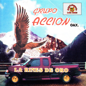 Grupo Accion Oaxaca - La Rines De Oro