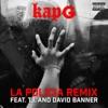 Kap G - La Policia (feat. T.I. & David Banner) [Remix]