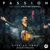 Even So Come (feat. Kristian Stanfill) [Live Radio Version]