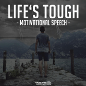 Life's Tough (Motivational Speech)-Fearless Motivation