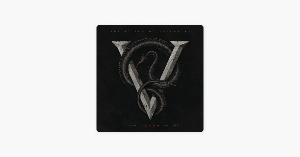Venom Deluxe Edition By Bullet For My Valentine On Apple Music