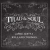Trad & Soul - Jamie Aditya & Kelland Thomas