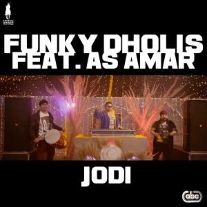 Funky Dholis - Jodi feat. A S Amar