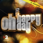 Oh Happy Day (Tercera Temporada)