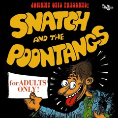 Johnny Otis Presents: Snatch and the Poontangs