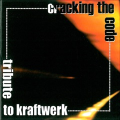 Cracking the Code: Tribute To Kraftwerk