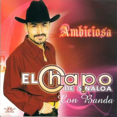 Ambiciosa - El Chapo De Sinaloa