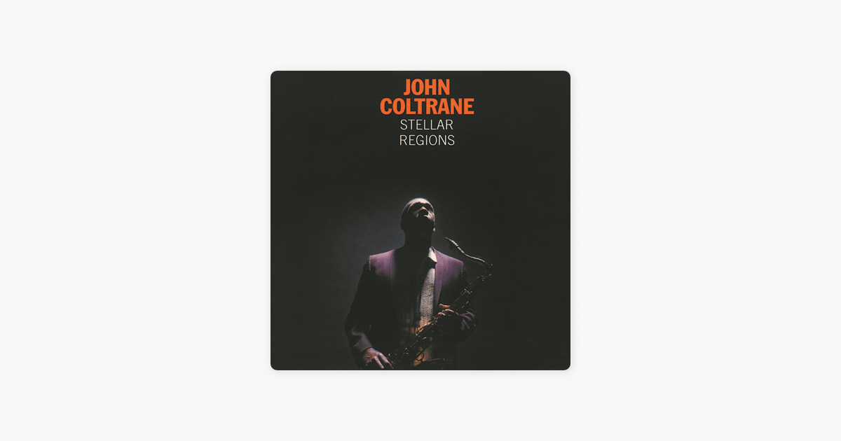 ジョン コルトレーンの stellar regions をapple musicで