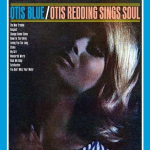 Otis Blue/Otis Redding Sings Soul (Collector's Edition)