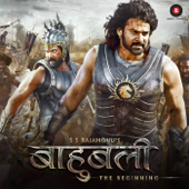 Baahubali - The Beginning (Hindi) [Original Motion Picture Soundtrack]