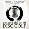 Patrick McCormick - Zen and the Art of Disc Golf (Unabridged) bild