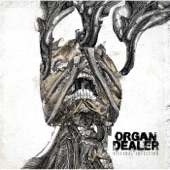 Organ Dealer - The Pear of Anguish