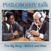 413: The Big Bang - Before and After (feat. Katherine Freese) - Philosophy Talk