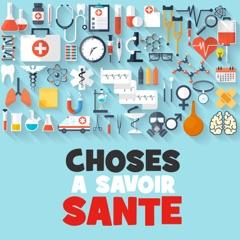Choses a Savoir SANTE