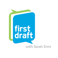 First Draft with Sarah Enni podcast