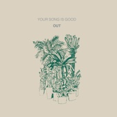 Your Song Is Good - Unidentified Hot Springs
