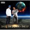Shut 'Em Down - The EP - Black Indian & Producer H-Dub
