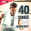 40 Best Songs 2016 For Running & Workout (Unmixed Compilation 128 - 160 Bpm) - Various Artists