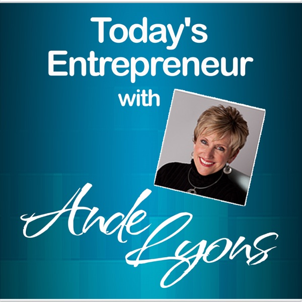 Today's Entrepreneur with Ande Lyons