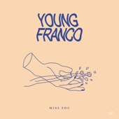 Miss You - Young Franco