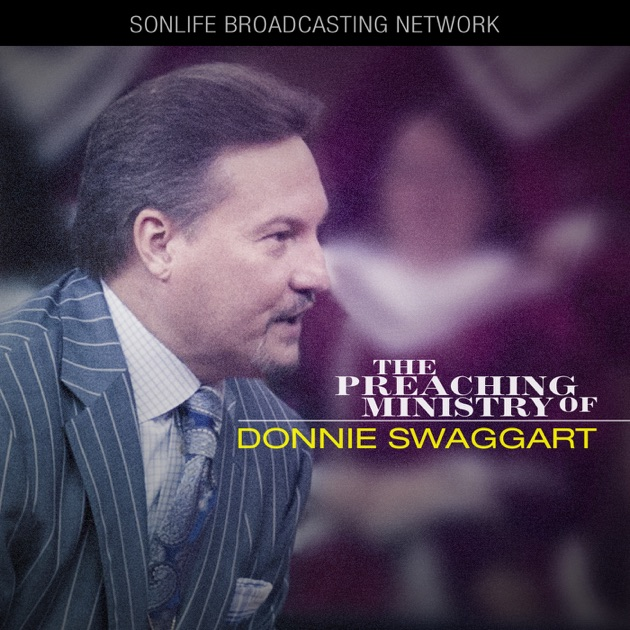 donnie swaggart by jimmy swaggart ministries on apple podcasts