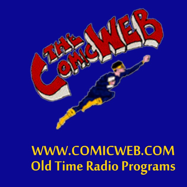 ComicWeb Old Time Radio Programs By Jeff Joeckel On Apple Podcasts
