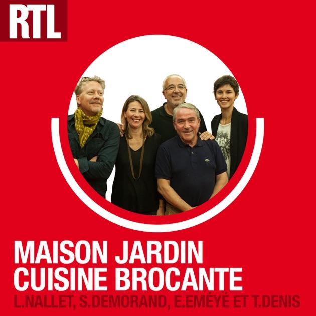 Maison jardin cuisine brocante par rtl sur apple podcasts for Cuisine maison jardin rtl