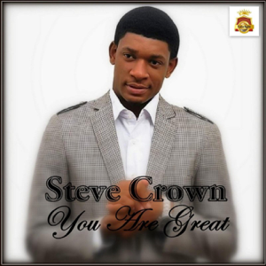 Steve Crown - You Are Great