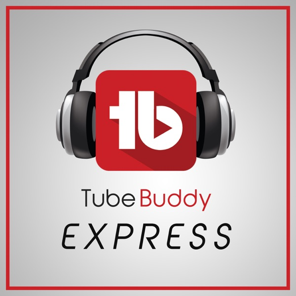 TubeBuddy Express: YouTube News and  Discussion