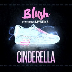 Album: Cinderella feat Mystikal Single by Blush - Free Mp3