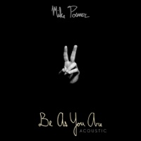 Be as You Are Acoustic-Single-Mike Posner play, listen