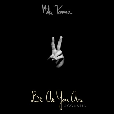 Be as You Are (Acoustic) - Single - Mike Posner album