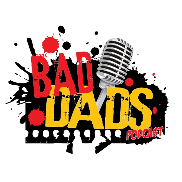 Bad Dads Podcast with Comedians Eric DaSilva & Mario Ramil