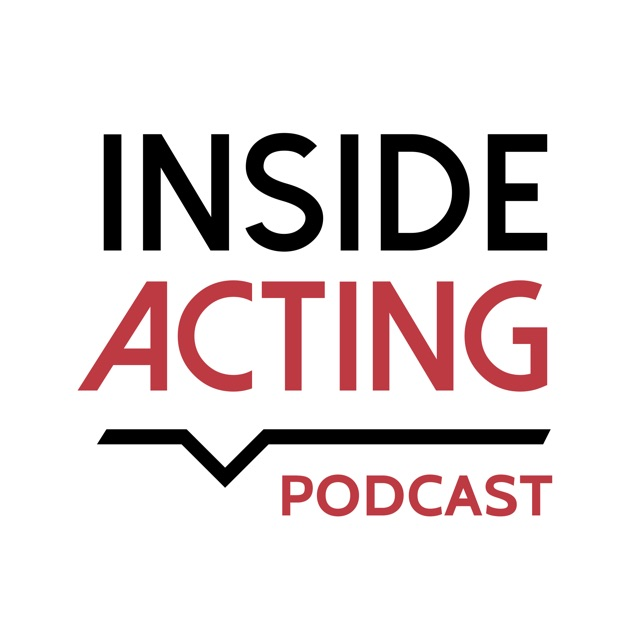 Inside Acting by Inside Acting on Apple Podcasts