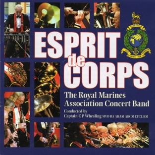 Esprit de Corps – Royal Marines Association Concert Band