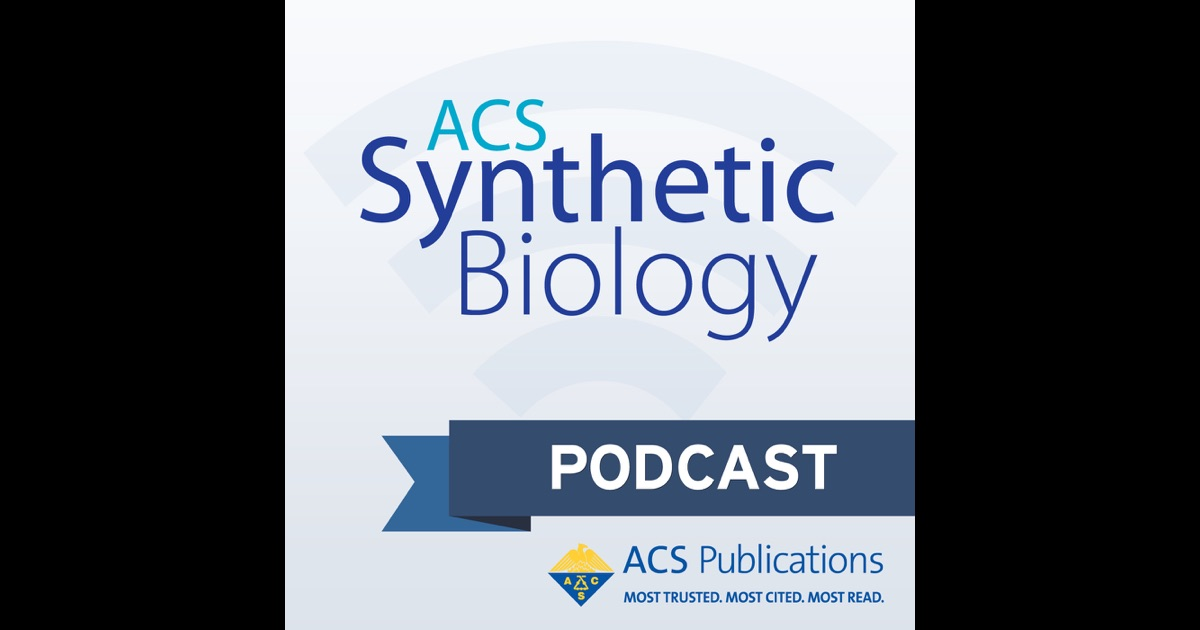 ACS Synthetic Biology Podcast By ACS Synthetic Biology Team On ITunes