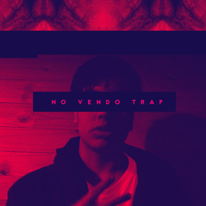 No Vendo Trap - Single