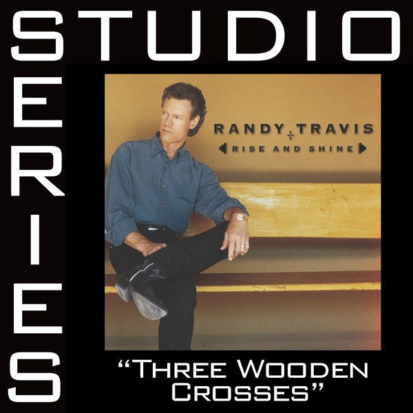 Three Wooden Crosses (Studio Series Performance Track) - - EP