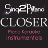 Sing2Piano - Closer (Originally Performed By the Chainsmokers & Halsey) [Piano Karaoke Version] artwork