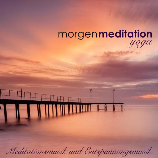 Morgenmeditation Meditationsmusik Und Entspannungsmusik Für Atemübungen Und Yoga Am Morgen Nach Dem Aufwachen Yoga Musik Und Naturgeräusche By
