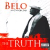 The Truth, Belo