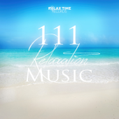 111 Relaxation Music: Relax Time Records - Spa, Massage, Relaxation, Meditation, Sleep Therapy, Relax Sessions, Natural White Noise