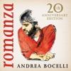 Romanza (20th Anniversary Edition / Deluxe), Andrea Bocelli