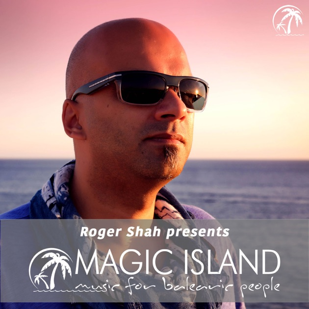 36c1296600 Roger Shah Presents Magic Island - Music For Balearic People by This Is  Distorted on Apple Podcasts