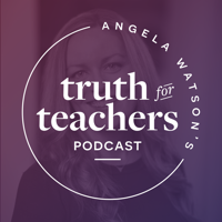 Best episodes of Angela Watson's Truth for Teachers