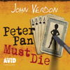 John Verdon - Peter Pan Must Die: Dave Gurney, Book 4 (Unabridged) artwork
