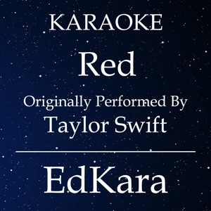 EdKara - The Last Time feat. Gary Lightbody [Originally Performed by Taylor Swift] [Karaoke No Guide Melody Version]