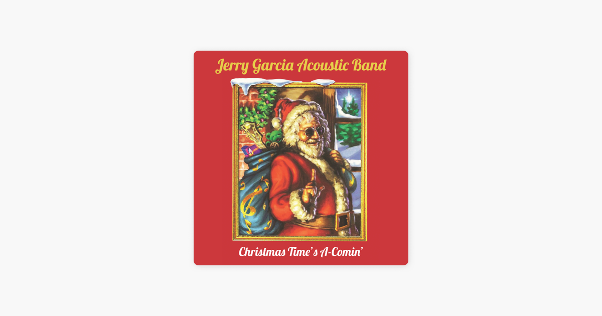 Christmas Time\'s a-Comin\' - Single by Jerry Garcia Acoustic Band on ...