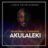 Akulaleki (feat. Trademark) - Dr Malinga