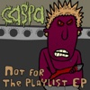 Not For the Playlist - EP - Caspa